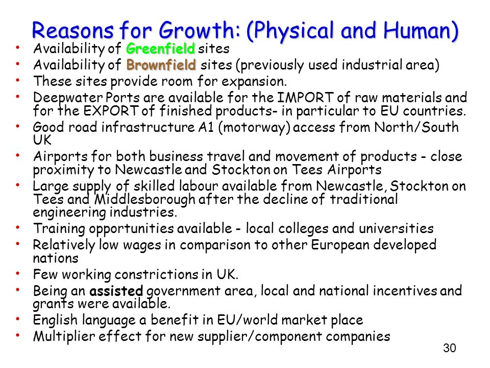 30 Reasons for Growth: (Physical and Human) Greenfield Availability of Greenfield sites Brownfield Availability of Brownfield sites (previously used i