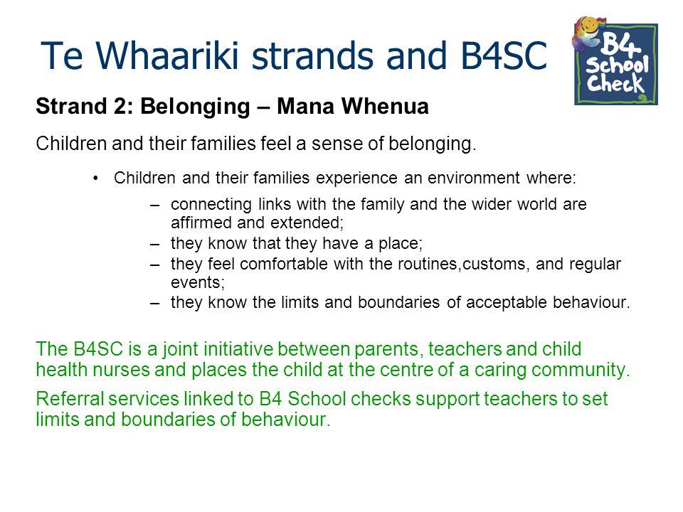 Te Whaariki strands and B4SC Strand 2: Belonging – Mana Whenua Children and their families feel a sense of belonging.