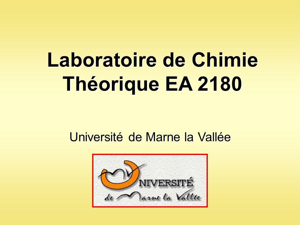 Laboratoire de Chimie Théorique EA 2180 Université de Marne la Vallée
