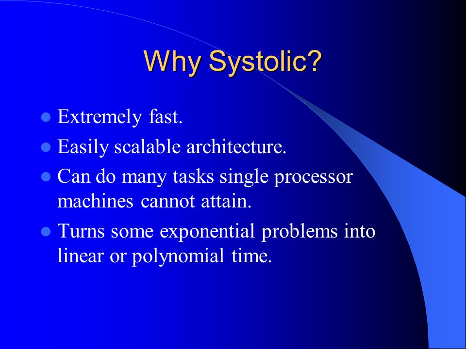 Why Systolic.Extremely fast. Easily scalable architecture.