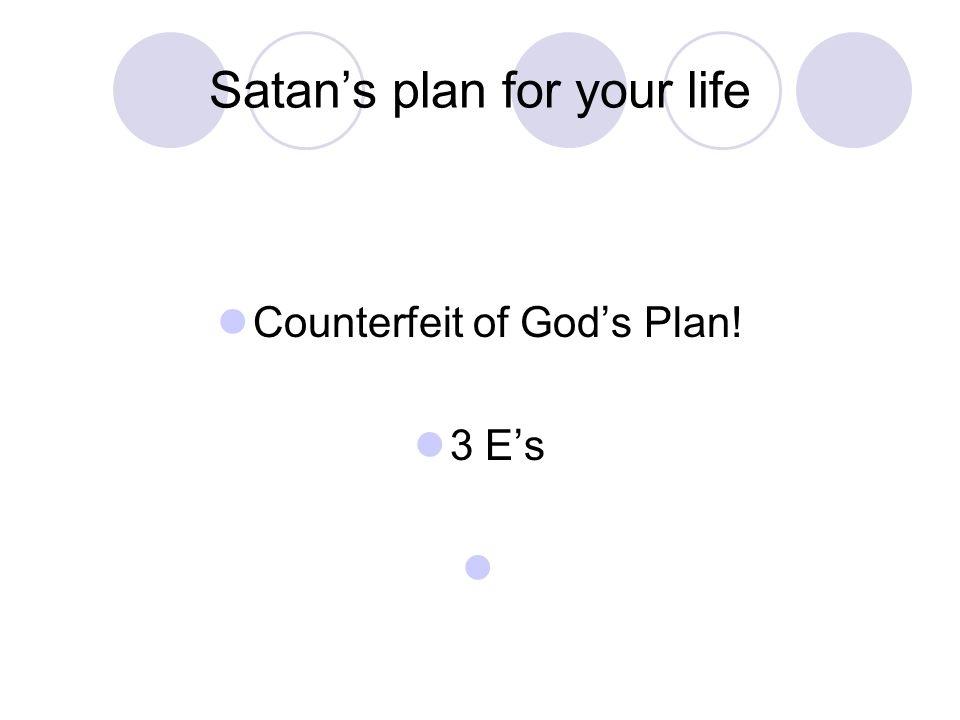 Counterfeit of God's Plan! 3 E's