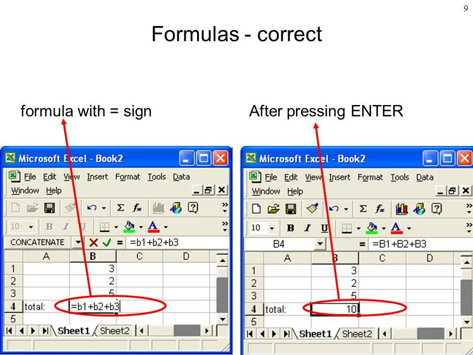 9 Formulas - correct formula with = signAfter pressing ENTER