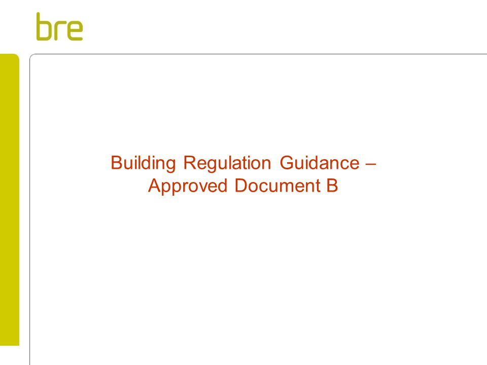 Building Regulation Guidance – Approved Document B