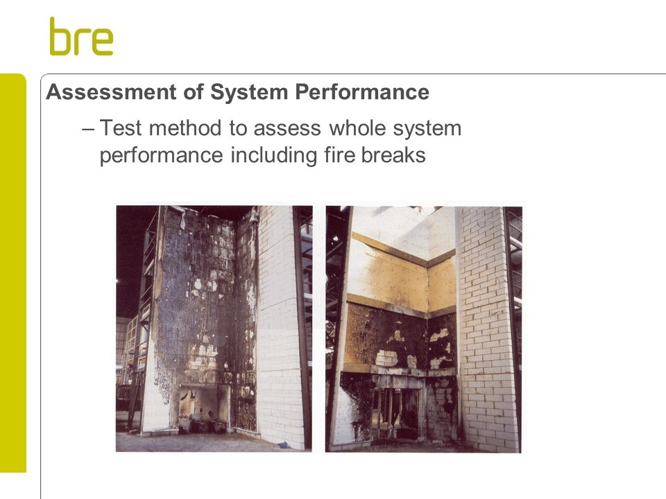 Assessment of System Performance –Test method to assess whole system performance including fire breaks