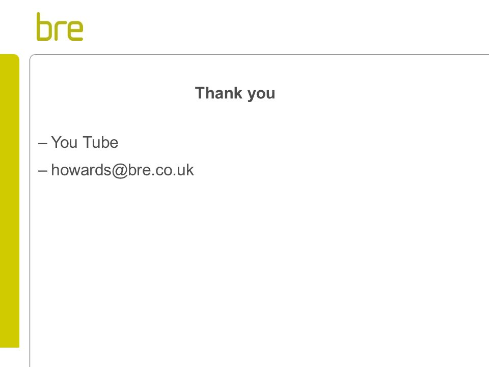 Thank you –You Tube –howards@bre.co.uk