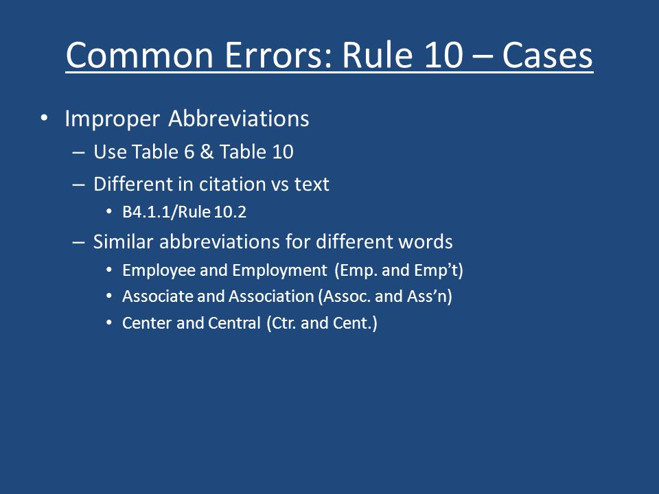 Final Tips & Things to Remember When in doubt, use the Index Always check the tables for abbreviations Check the inside back cover for examples of commonly used citation forms used in court documents / legal memos (Bluepages) Check the inside front cover for examples of commonly used citation forms used in journals (White Pages)