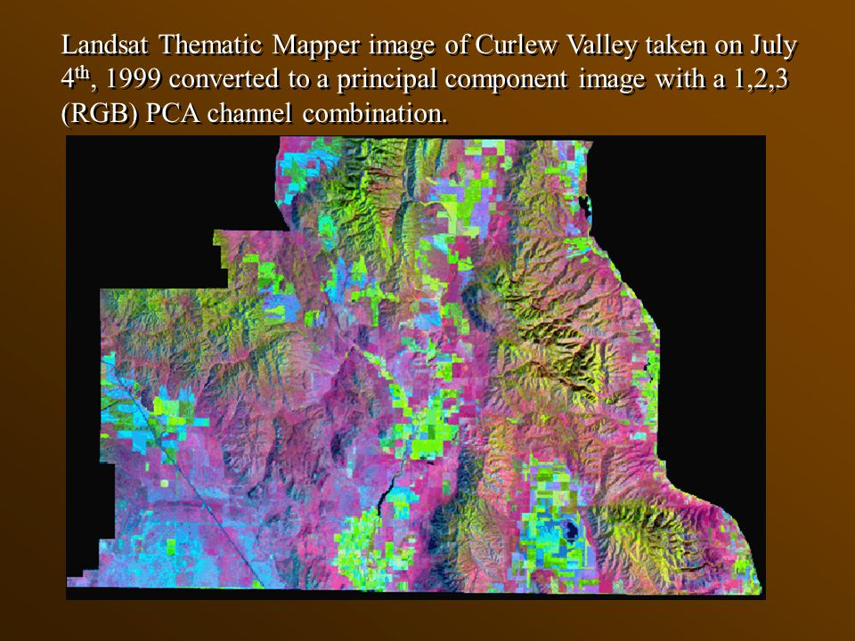 Landsat Thematic Mapper image of Curlew Valley taken on July 4 th, 1999 converted to a principal component image with a 1,2,3 (RGB) PCA channel combination.