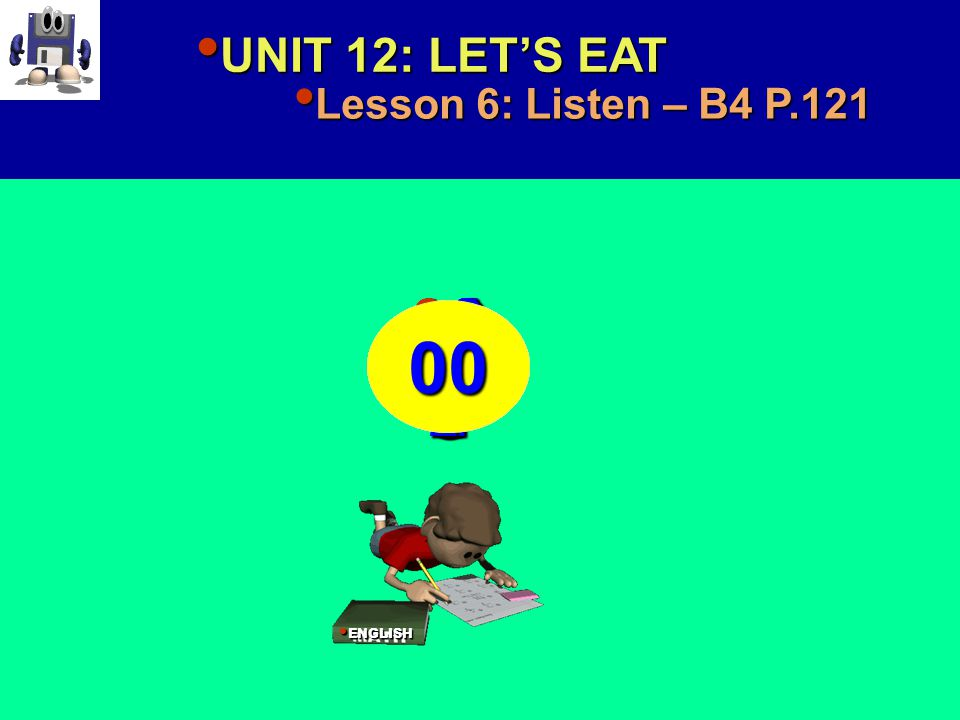 UNIT 12: LET'S EAT UNIT 12: LET'S EAT Lesson 6: Listen – B4 P.121 Lesson 6: Listen – B4 P.121 1) Lan : ________________________ 1) Lan : ________________________ 2) Ba: _________________________ 2) Ba: _________________________ 3) : ________________________ 3) Nga: ________________________ 4) Hoa: ________________________ 4) Hoa: ________________________