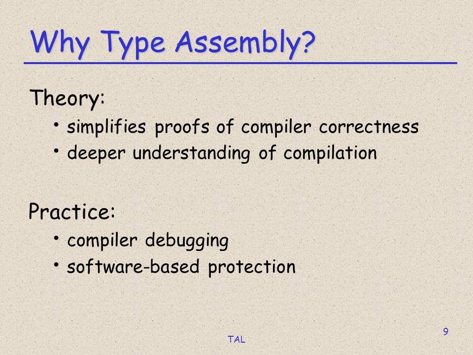 TAL 20 Typing Stack Operations { esp:  } { esp:  1  ::  2  ::…::  i  ::  } sub esp,i*4 add esp,i*4 { esp: b4 0 ::b4 0 ::…::b4 0 ::  } { esp :  { r: , esp:  1  ::  2  ::…::  i  ::  } { r: , esp:  } mov [esp+i*4],r push r { r: , esp:  1  ::  2  ::…::  1 ::  } { r:  esp:  1 ::  } { esp:  1  ::  2  ::…::  i 1 ::  } { esp:  1 ::  } mov r,[esp+i*4] pop r { r:  i, esp:  1  ::  2  ::…::  i 1 ::  } { r:  esp:  }
