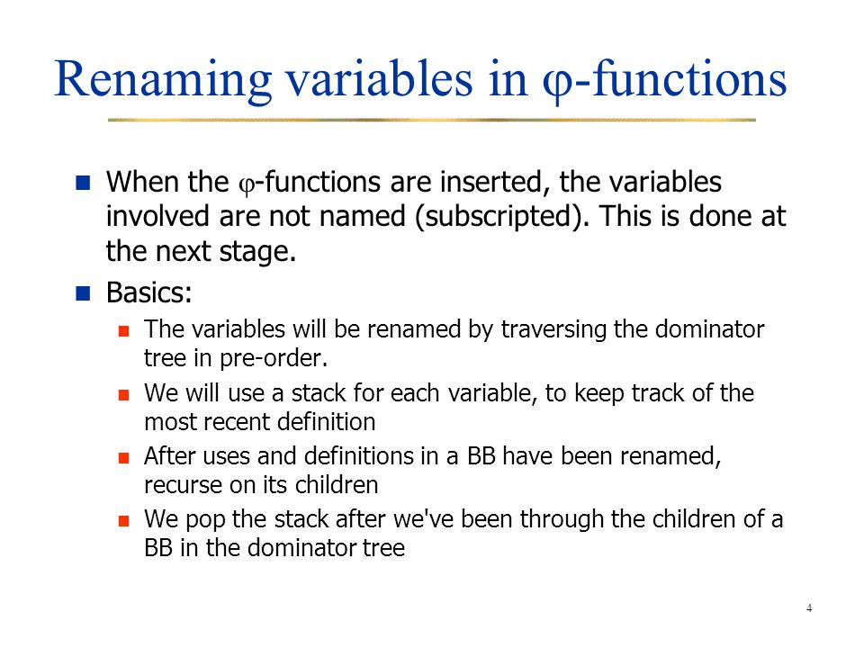 4 Renaming variables in  -functions When the  -functions are inserted, the variables involved are not named (subscripted). This is done at the next