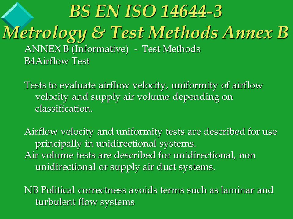 ANNEX B (Informative) - Test Methods B4Airflow Test Tests to evaluate airflow velocity, uniformity of airflow velocity and supply air volume depending on classification.