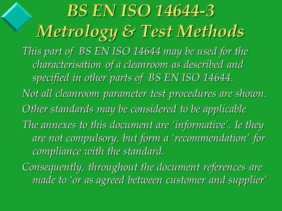 ANNEX B (Informative) - Test Methods B14Containment Leak Test Test to evaluate the intrusion of contaminated air from surrounding areas using DPC or Photometer methods.