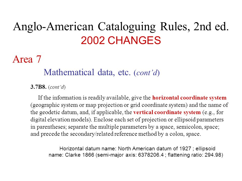 Anglo-American Cataloguing Rules, 2nd ed. 2002 CHANGES Area 7 Mathematical data, etc.