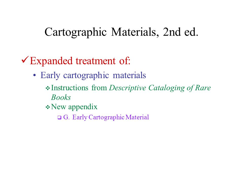 Cartographic Materials, 2nd ed. Includes current AACR2 rules
