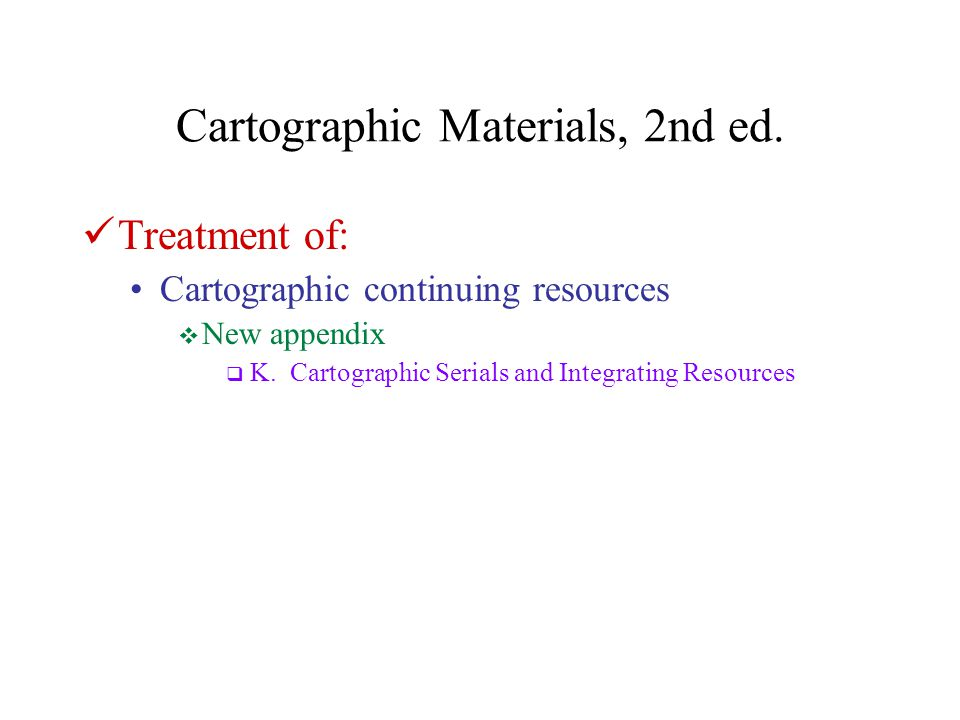 Cartographic Materials, 2nd ed.
