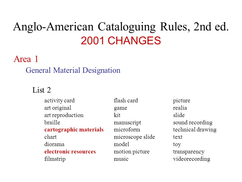 Anglo-American Cataloguing Rules, 2nd ed.2002 CHANGES Area 5 Extent of item 3.5B1.