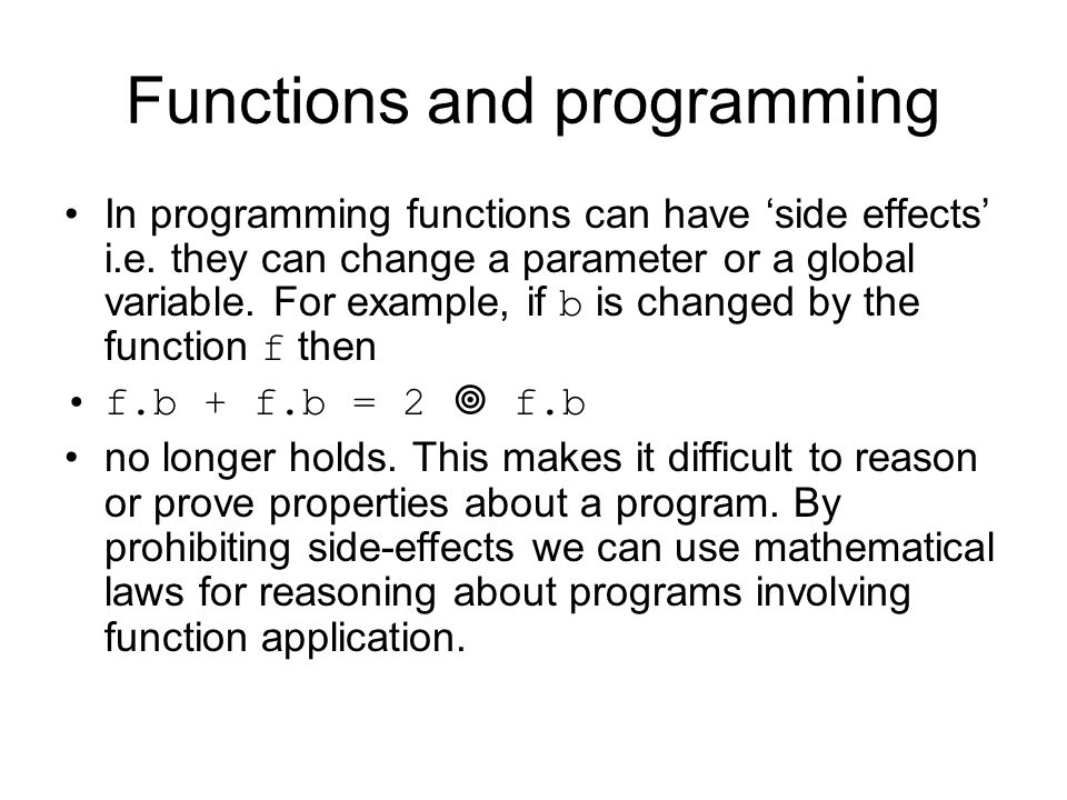 Functions as relations While we can consider functions as a rule we can also think of functions as a binary relation B  C, that contains all pairs such that f.b=c.