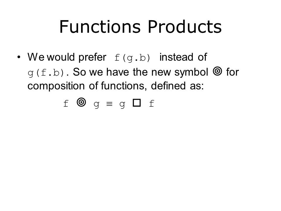 Composition of Functions 1 g o f, the composition of f and g