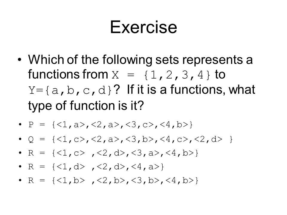 Exercise-Solution 1 Does P represents a functions from X = {1,2,3,4} to Y={a,b,c,d} .