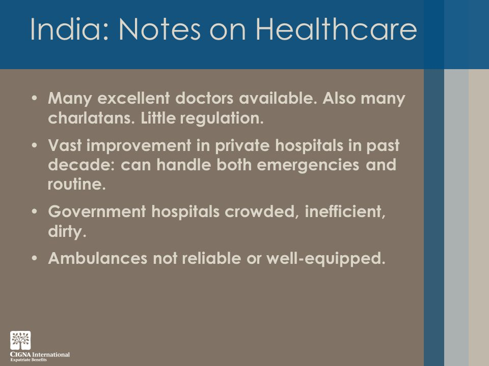 India: Notes on Healthcare Many excellent doctors available.