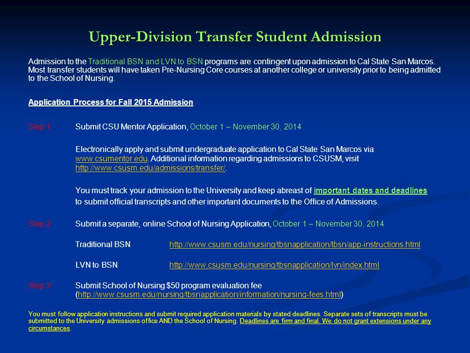 Upper-Division Transfer Student Admission Admission to the Traditional BSN and LVN to BSN programs are contingent upon admission to Cal State San Marcos.