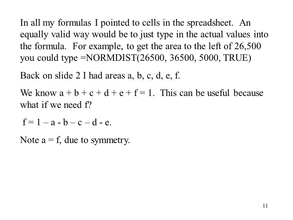 11 In all my formulas I pointed to cells in the spreadsheet.