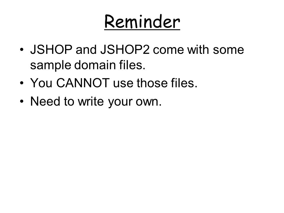Reminder JSHOP and JSHOP2 come with some sample domain files.