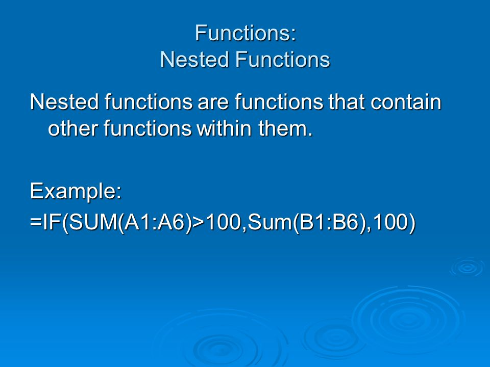 Functions: Nested Functions Nested functions are functions that contain other functions within them.