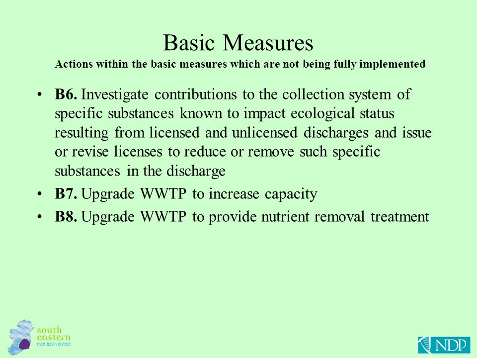 Basic Measures Actions within the basic measures which are not being fully implemented B6. Investigate contributions to the collection system of speci