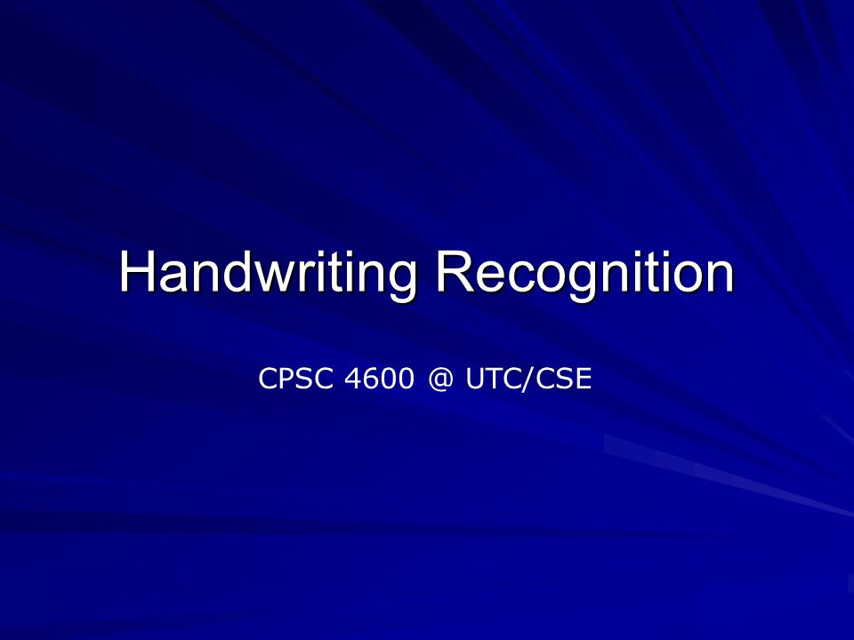 Handwriting Recognition CPSC UTC/CSE