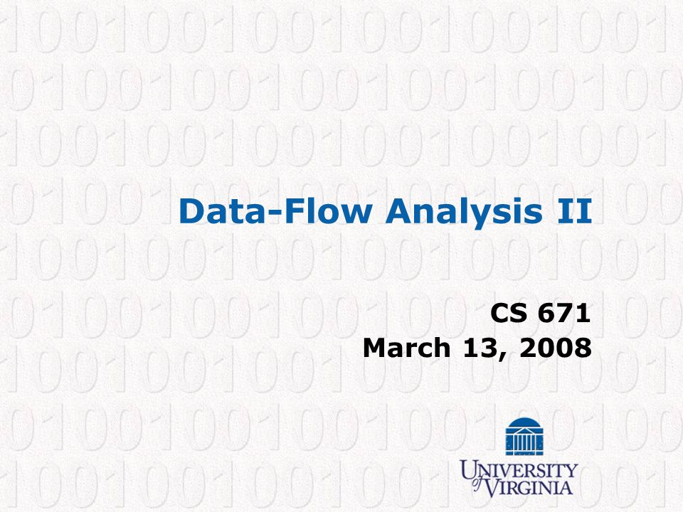 Data-Flow Analysis II CS 671 March 13, 2008