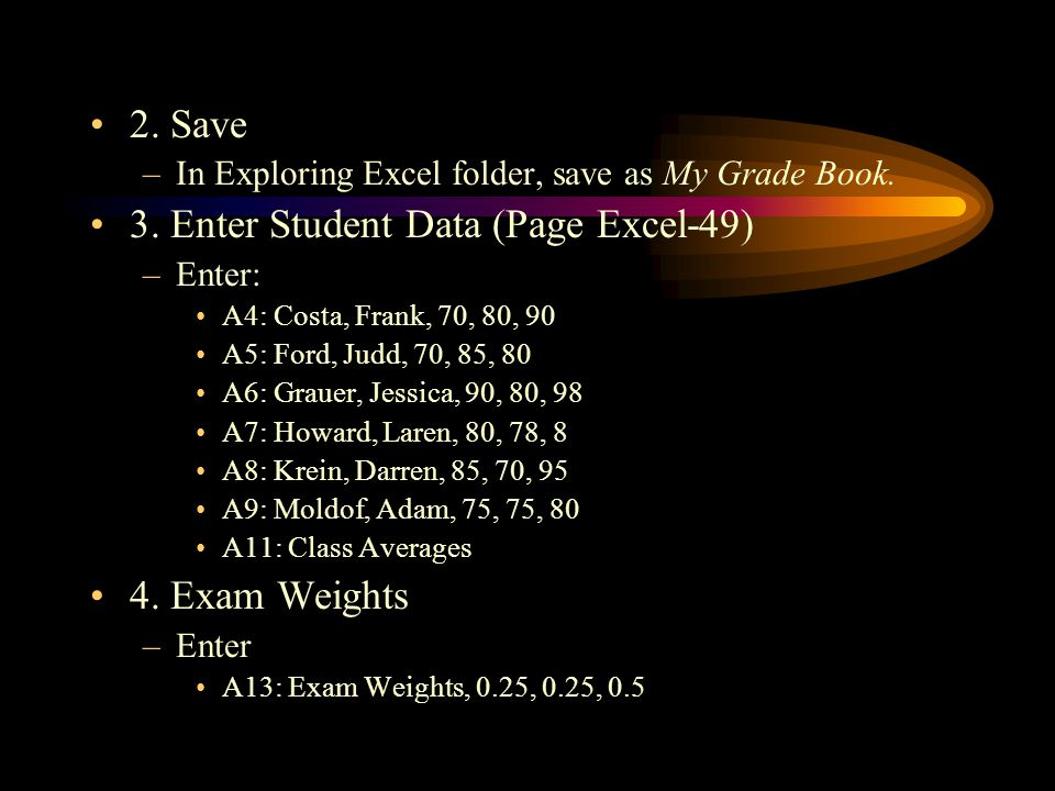 2. Save –In Exploring Excel folder, save as My Grade Book.