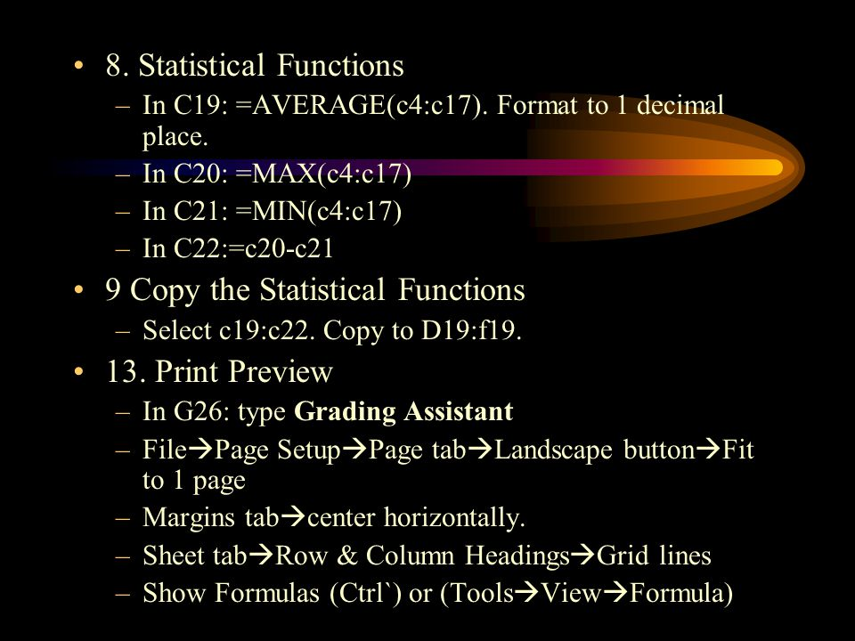 8. Statistical Functions –In C19: =AVERAGE(c4:c17).