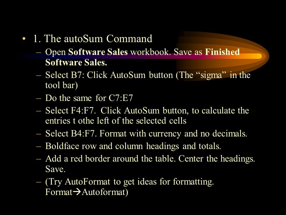1. The autoSum Command –Open Software Sales workbook.