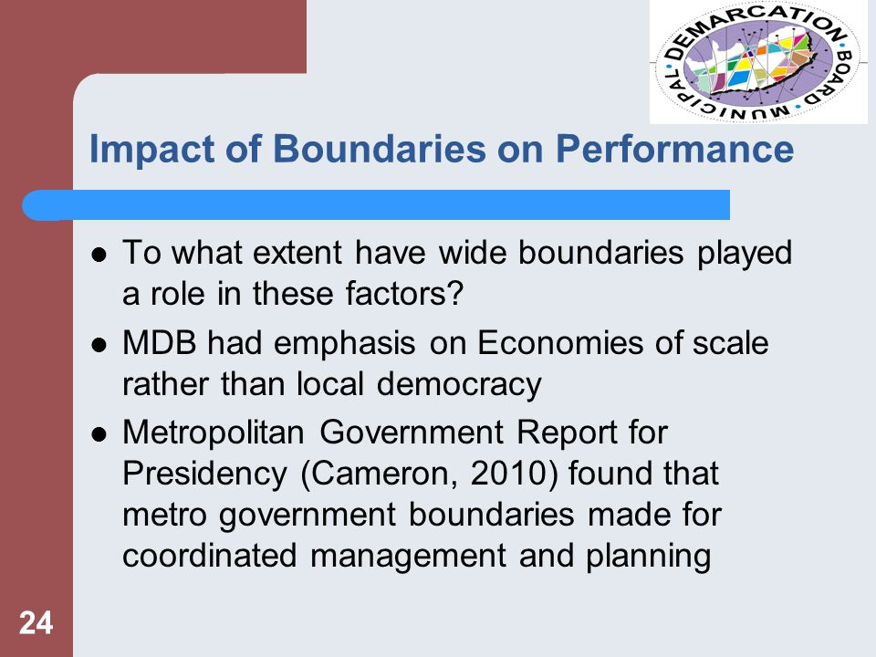 24 Impact of Boundaries on Performance To what extent have wide boundaries played a role in these factors.