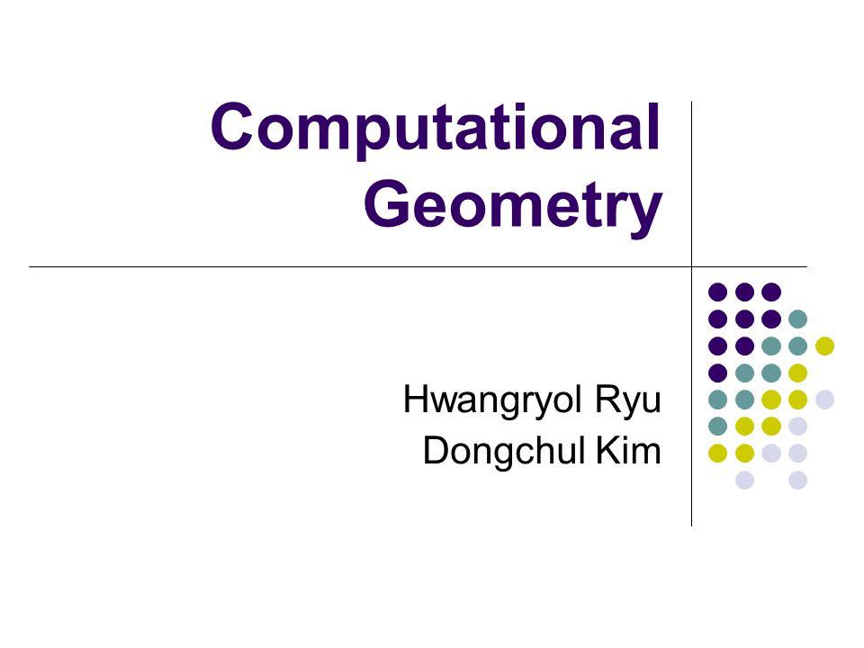 Computational Geometry Intersection of line segment Basic geometric objects Point : ( x, y ) Line : {(x 1,y 1 ), (x 2,y 2 ) } Line segment : size of line is given (x 2, y 2 ) (x 1, y 1 ) (x 2, y 2 ) (x 1, y 1 )