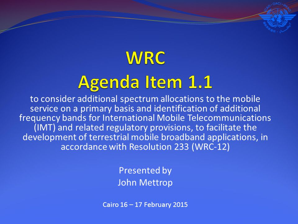 to consider additional spectrum allocations to the mobile service on a primary basis and identification of additional frequency bands for Internationa