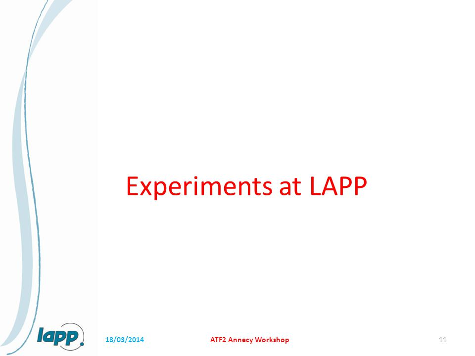Experiments at LAPP 18/03/2014ATF2 Annecy Workshop11