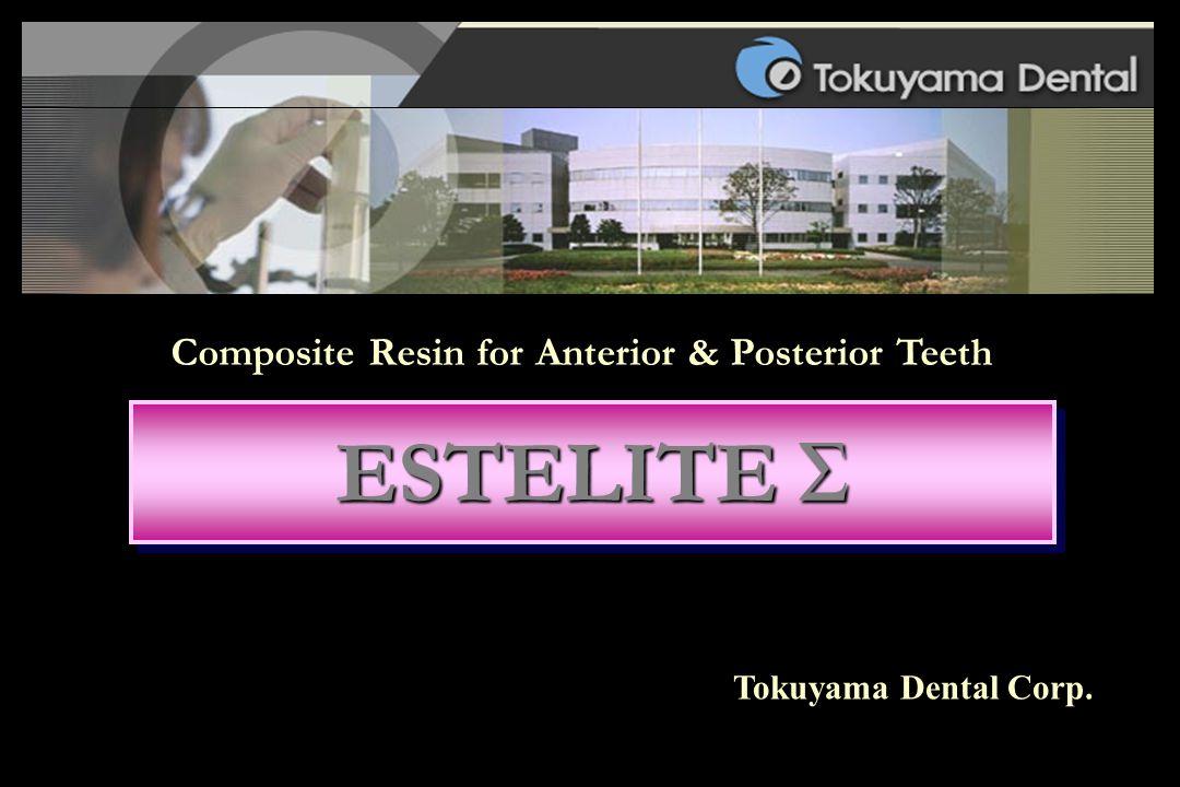 Tokuyama Dental Corp. ESTELITE Σ Composite Resin for Anterior & Posterior Teeth