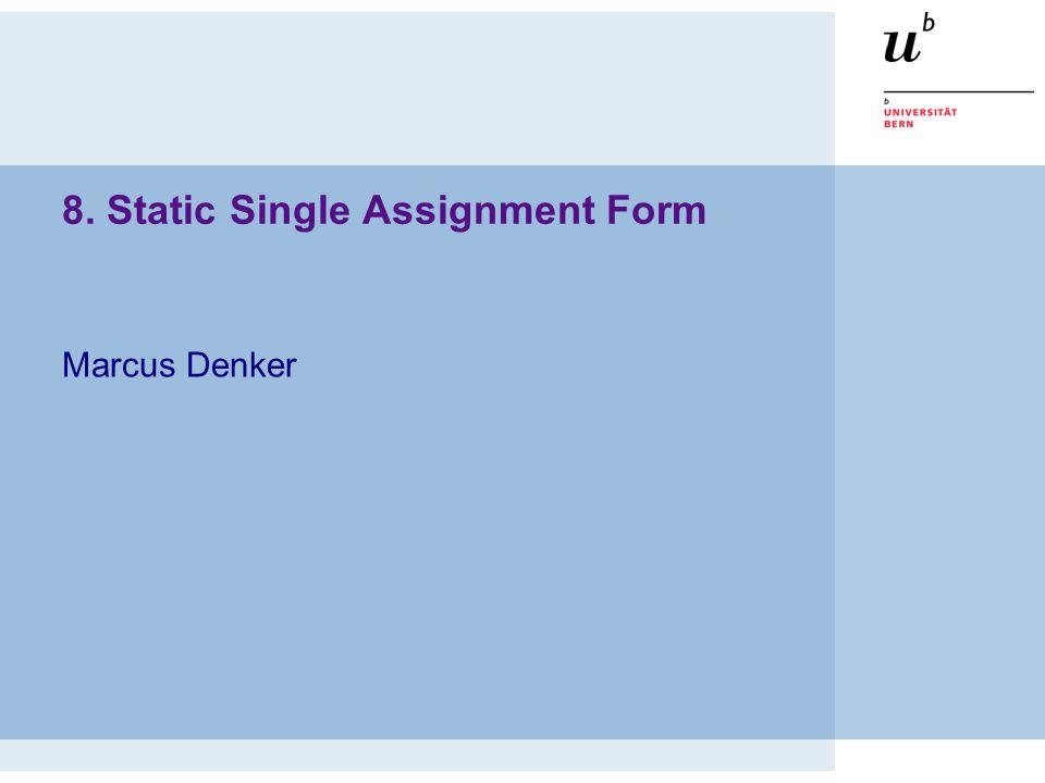 8. Static Single Assignment Form Marcus Denker