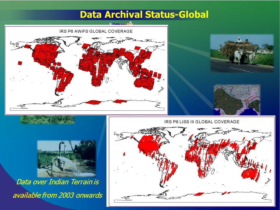 Data Archival Status-Global Data over Indian Terrain is available from 2003 onwards