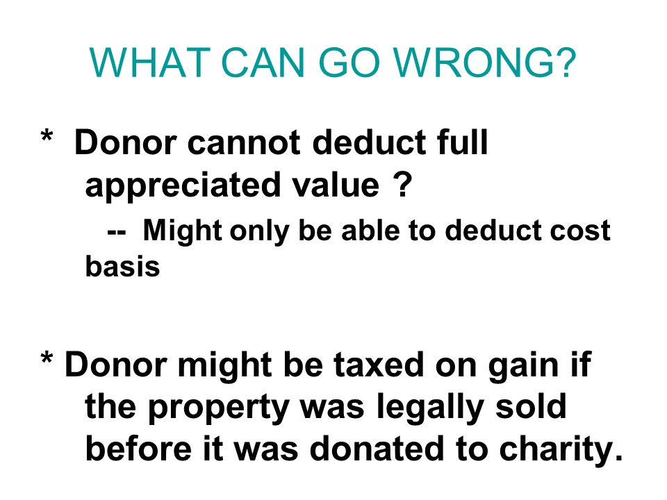 S CORPORATION GIFT OF APPRECIATED PROPERTY Normally: Shareholder can't deduct more than basis of stock -- Exception: charitable gift !.