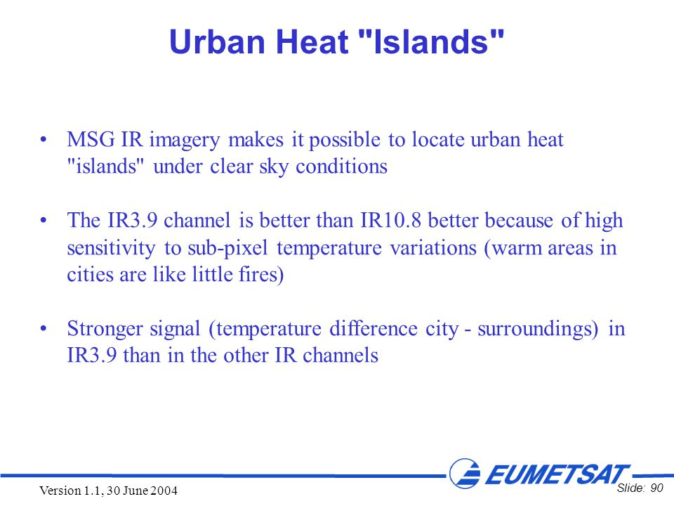 Slide: 90 Version 1.1, 30 June 2004 Urban Heat