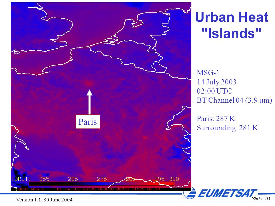 Slide: 91 Version 1.1, 30 June 2004 Urban Heat