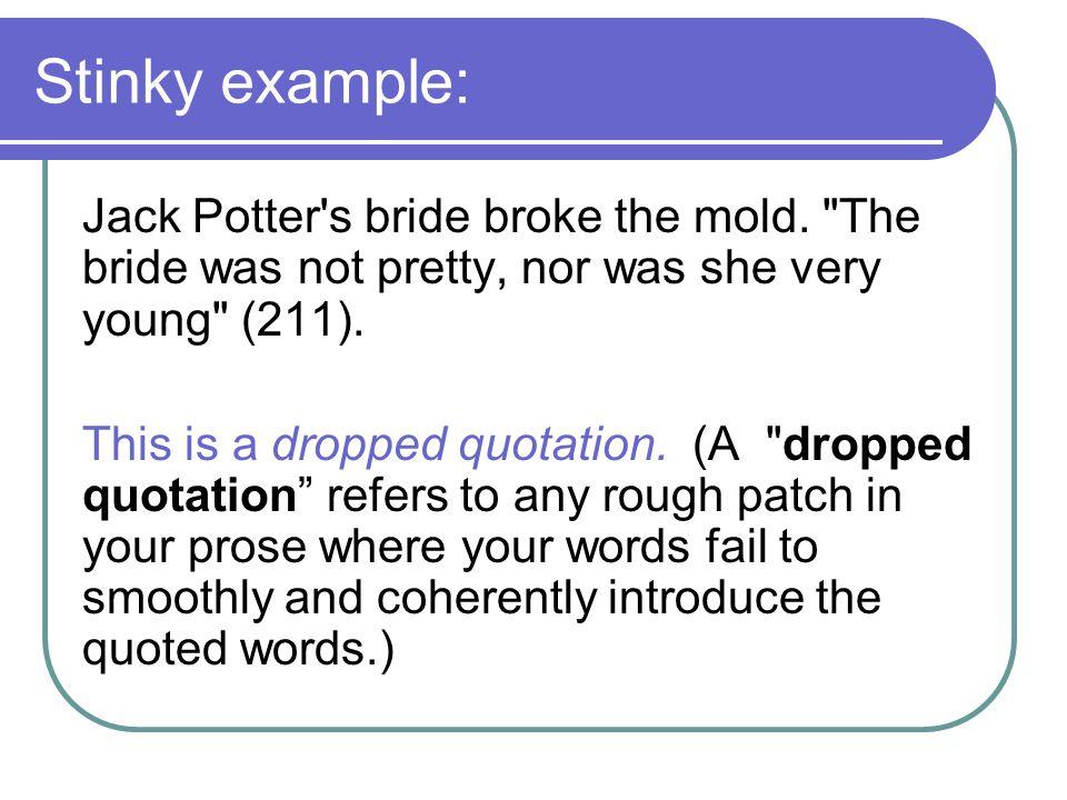 Stinky example: Jack Potter's bride broke the mold.
