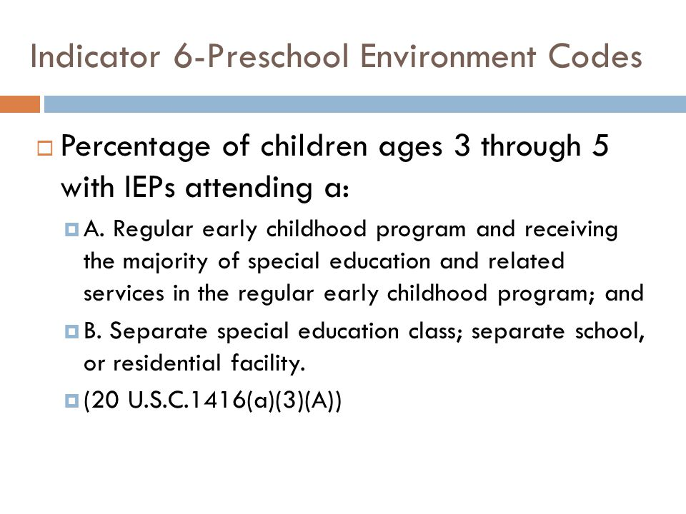 B1: Separate Class  Child attends a special education early childhood program in a special education class.