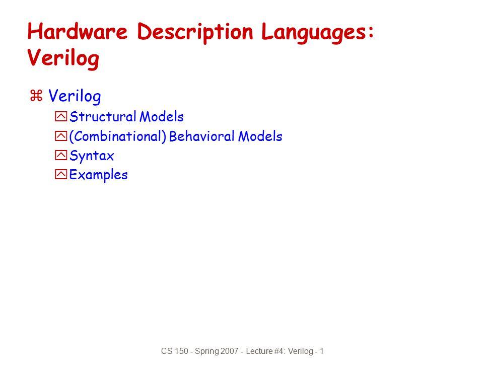 CS 150 - Spring 2007 - Lecture #4: Verilog - 12 Verilog Operators