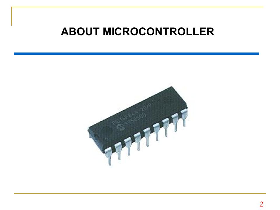 13 Port I/O Microcontroller PIN can be assigned as input or output depending on the programming setting.