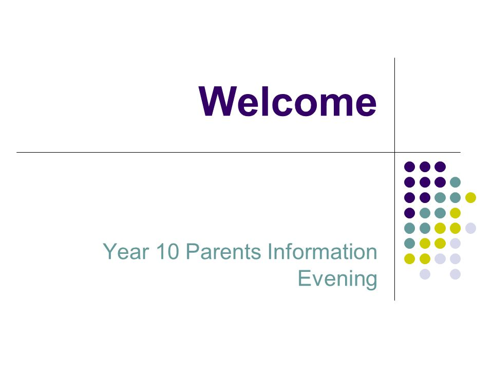 Welcome Year 10 Parents Information Evening