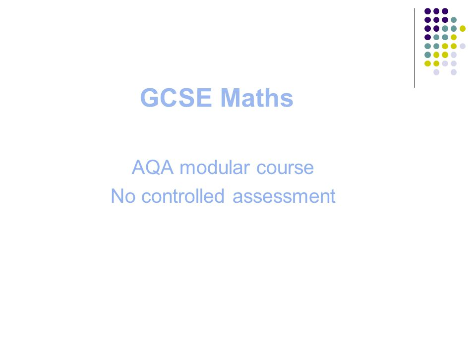 GCSE Maths AQA modular course No controlled assessment